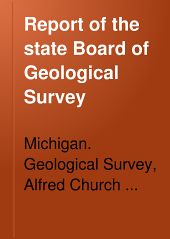 Report of the State Board of Geological Survey for the Year ...: Being the Report of, Issue 7