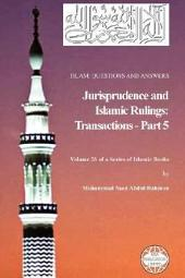 Islam: Questions and Answers - Jurisprudence and Islamic Rulings, Part 5