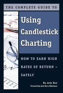 The Complete Guide to Using Candlestick Charting