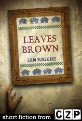Leaves Brown: Short Story