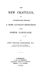 The New Cratylus, Or Contributions Towards a More Accurate Knowledge of the Greek Language