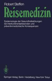 Reisemedizin: Epidemiologie der Gesundheitsstörungen bei Interkontinentalreisenden und präventivmedizinische Konsequenzen