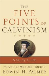 The Five Points of Calvinism PDF