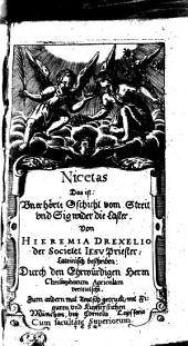 Nicetas Das ist: Vnerhörte Gschicht vom Streit vnd Sig wider die Laster