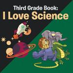 Third Grade Book: I Love Science