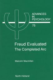 Freud Evaluated - The Completed Arc