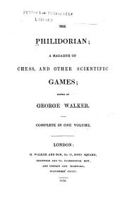 The Philidorian: A Magazine of Chess, and Other Scientific Games, Volumes 1-6