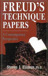 Freud's Technique Papers: A Contemporary Perspective