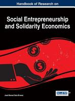 Handbook of Research on Social Entrepreneurship and Solidarity Economics PDF