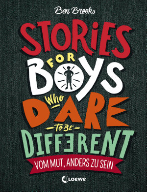 Stories for Boys who dare to be different   Vom Mut  anders zu sein PDF
