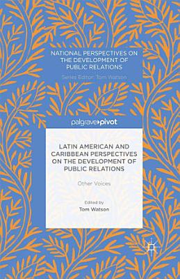 Latin American and Caribbean Perspectives on the Development of Public Relations PDF