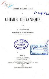 Traité élémentaire de chimie organique