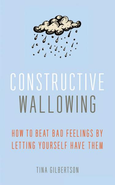 Download Constructive Wallowing Book