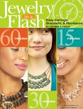 Jewelry in a Flash: Easy Earrings, Bracelets, and Necklaces in Under One Hour