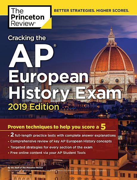 Cracking the AP European History Exam, 2019 Edition