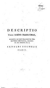 Descriptio urbis Rheno-Traiectinae, aliaque, ad res praesertim Traiectinas spectantia