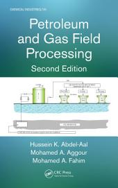 Petroleum and Gas Field Processing, Second Edition: Edition 2
