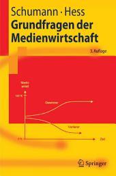 Grundfragen der Medienwirtschaft: Eine betriebswirtschaftliche Einführung, Ausgabe 3