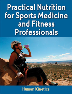 Practical Nutrition for Sports Medicine and Fitness Professionals PDF