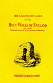 The Legendary Lore of the Holy Wells of England PDF