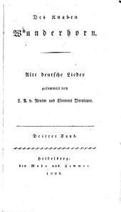 Des Knaben Wunderhorn: Alte deutsche Lieder gesammelt, Band 3