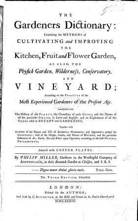The Gardeners Dictionary  containing the methods of cultivating     the kitchen  fruit and flower garden  as also  the physick garden  wilderness  conservatory and vineyard      interspersed with the history of the plants      the name of     the     species in Latin and English      together with accounts of the nature and use of barometers  thermometers  and hygrometers      and of the origin     of meteors  etc PDF
