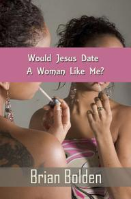 Would Jesus Date A Woman Like Me  PDF