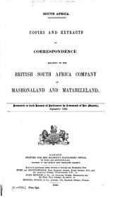 South Africa: Copies and Extracts of Correspondence Relating to the British South Africa Company in Mashonaland and Matabeleland. Presented to Both Houses of Parliament by Command of Her Majesty, September 1893