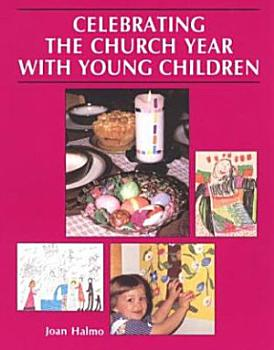 Celebrating the Church Year with Young Children PDF
