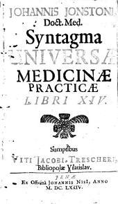 Syntagma universae medicinae practicae libri XIV.