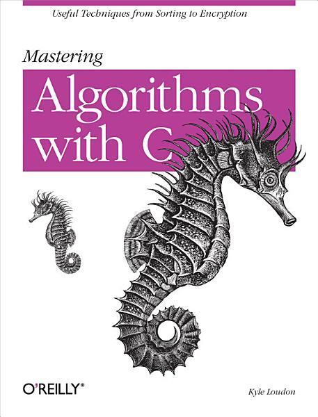 Download MASTERING ALGORITHMS WITH C  Avec une disquette Book