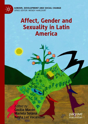 Affect  Gender and Sexuality in Latin America PDF