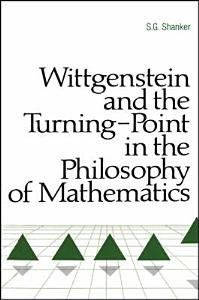 Wittgenstein and the Turning Point in the Philosophy of Mathematics Book