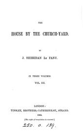 The House by the Church-yard: Volume 3