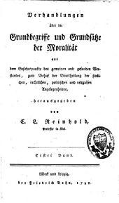 Verhandlungen über die Grundbegriffe und Grundsätze der Moralität