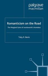 Romanticism on the Road: The Marginal Gains of Wordsworth's Homeless