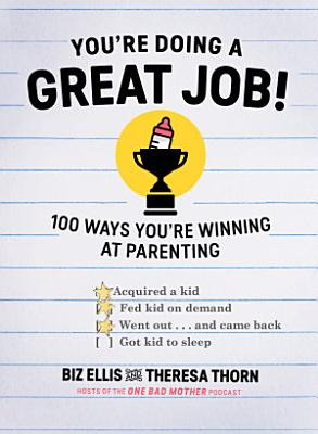 You re Doing a Great Job   100 Ways You re Winning at Parenting PDF