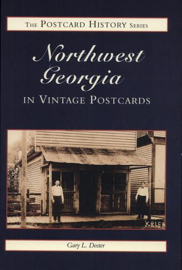 Northwest Georgia in Vintage Postcards PDF
