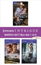 Harlequin Intrigue March 2017 - Box Set 1 of 2: Holden\Abduction\Fugitive Bride