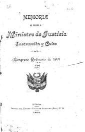 Memoria que presenta el ministro de justicia, instrucción y culto al congreso ordinario de 1901