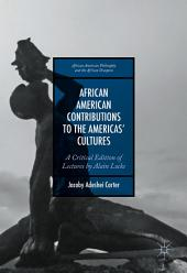 African American Contributions to the Americas' Cultures: A Critical Edition of Lectures by Alain Locke