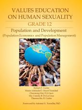 Values Education on Human Sexuality: Grade 12: Population and Development