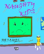 NAUGHTY KIDS: KID STORY FOR 7-9 AGES