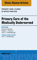 Primary Care of the Medically Underserved  An Issue of Primary Care  Clinics in Office Practice  E Book PDF