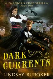Dark Currents: The Emperor's Edge, Book 2
