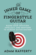 The Inner Game of Fingerstyle Guitar