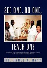 See One, Do One, Teach One
