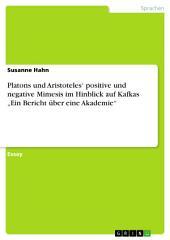 """Platons und Aristoteles' positive und negative Mimesis im Hinblick auf Kafkas """"Ein Bericht über eine Akademie"""""""