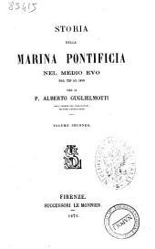 Storia della Marina pontificia nel Medio Evo dal 728 al 1499 per il p. Alberto Guglielmotti: 2