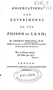 Observations and Experiments on the Poison of Lead